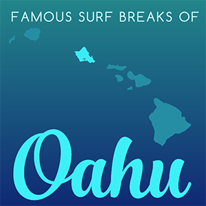 Famous Surf Breaks of Oahu